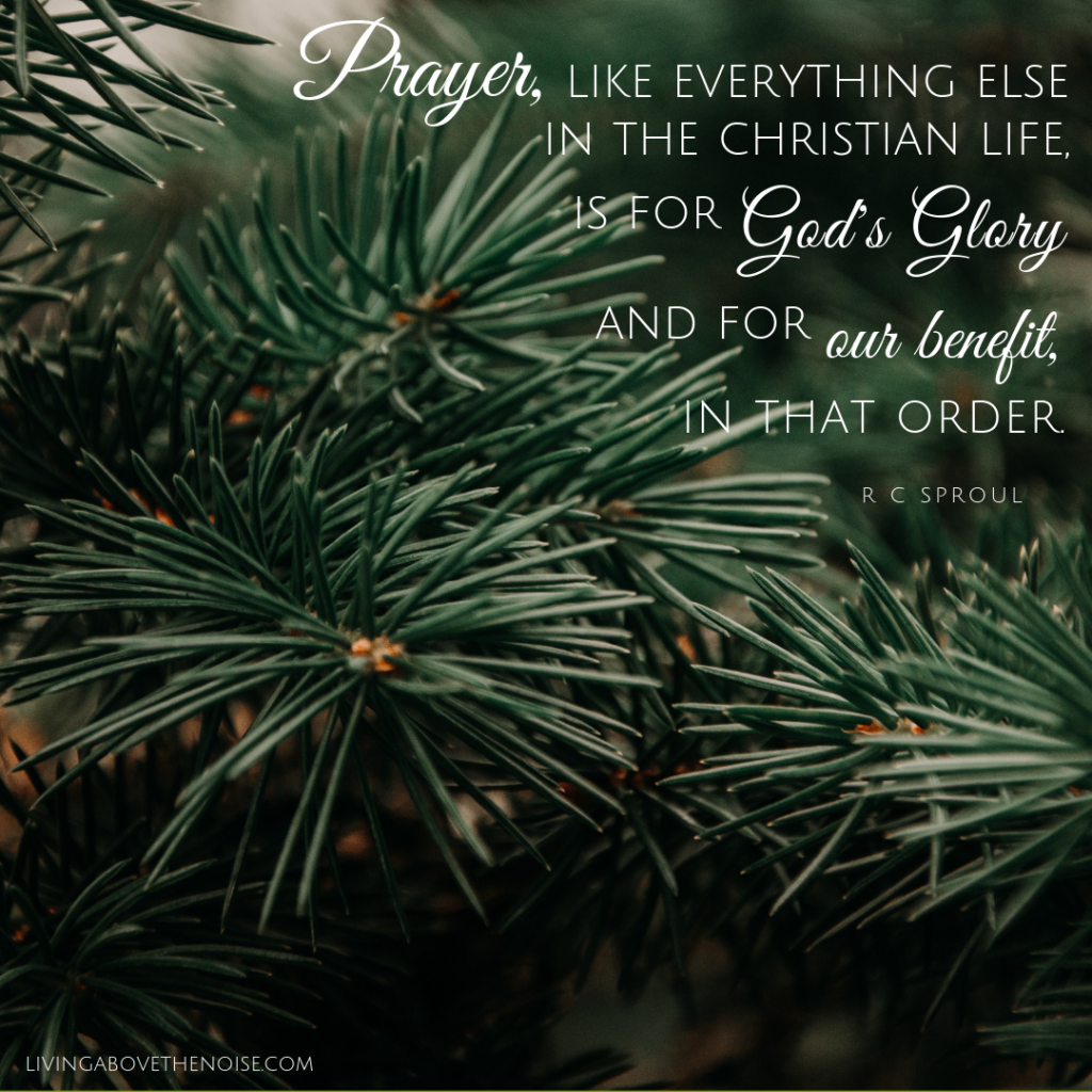 Prayer, like everything in the Christian life, is for God's glory and for our benefit, in that order. RC Sproul